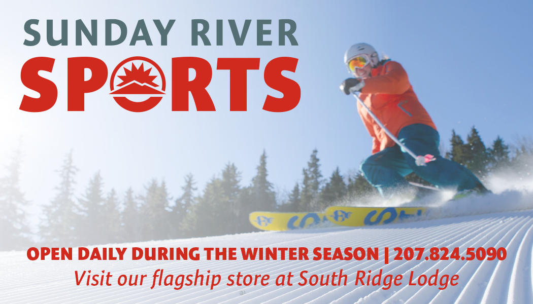 Sunday River Sports Visit Our Flagship Store at South Ridge Lodge 207-824-5090